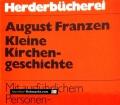 Kleine Kirchengeschichte. Von August Franzen (1983)