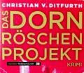 Das Dornröschen-Projekt. Von Christian V. Ditfurth (2011)