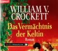 Das Vermächtnis der Keltin. Von William V. Crockett (2003)