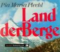 Land der Berge. Von Pia Maria Plechl (1973)