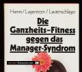 Die Ganzeits-Fitness gegen das Manager-Syndrom. Von Michael Hamm (1987).