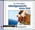 Idealgewicht ohne Diät. Hörbuch von Arnd Stein (2004).