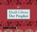Der Prophet. Von Khalil Gibran (2003)