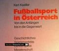 Fußballsport in Österreich. Von Karl Kastler (1972)