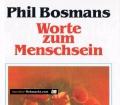 Worte zum Menschsein. Von Phil Bosmans (1986)