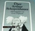 Über Arthur Schopenhauer. Von Gerd Haffmans (1977)
