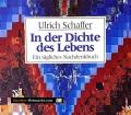 In der Dichte des Lebens. Von Ulrich Schaffer (1999)