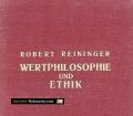 Wertphilosophie und Ethik. Von Robert Reininger (1939).