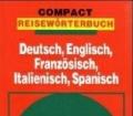 COMPACT Reisewörterbuch Deutsch-Englisch-Französisch-Italienisch-Spanisch (1995)