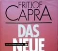 Das neue Denken. Von Fritjof Capra (1987)