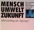 Mensch Umwelt Zukunft. Von Hans C. Binswanger (1987)