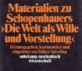 Materialien zu Schopenhauers Die Welt als Wille und Vorstellung. Von Volker Spierling (1984).
