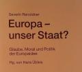 Europa, unser Staat. Von Severin Renolder (2001)