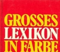Grosses Lexikon in Farbe. 52 000 Stichwörter. Compact (1985).