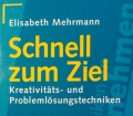 Schnell zum Ziel. Von Elisabeth Mehrmann (1994)