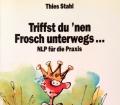Triffst du nen Frosch unterwegs. Von Thies Stahl (1991)