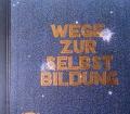 Wege zur Selbstbildung. Fünfter Band. Von G. Altenkirch (1931)