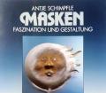 Masken. Von Antje Schimpfle (1987)