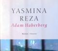 Adam Haberberg. Von Yasmina Reza (2003)