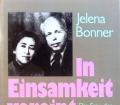 In Einsamkeit vereint. Von Jelena Bonner (1986)