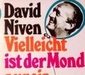 Vielleicht ist der Mond nur ein Luftballon. Von David Niven (1975)