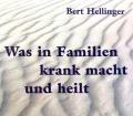 Was in Familien krank macht und heilt. Von Bert Hellinger (2000)