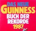 Das neue Guinness Buch der Rekorde 1987. Von Ullstein Verlag.