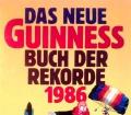 Das neue Guinness Buch der Rekorde 1986. Von Ullstein Verlag.