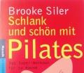 Schlank und schön mit Pilates. Von Brooke Siler (2003)