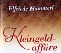 Kleingeldaffäre. Von Elfriede Hammerl (2014).