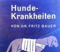 Hundekrankheiten. Von Fritz Bauer (1953).