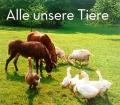 Alle unsere Tiere. Von Sandra Neidinger (2016)