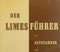 Der Limesführer für Autofahrer und Wanderer. Von Wilhelm Schleiermacher (1967)