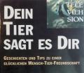 Dein Tier sagt es dir. Von Silke Schwinger (1991)