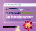 Metalbolic Balance. Das Mentalprogramm. Von Wolf Funfack (2009)