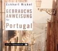 Gebrauchsanweisung für Portugal. Von Eckhart Nickel (2010)