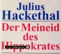 Der Meineid des Hippokrates. Von Julius Hackethal (1992)