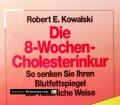 Die 8-Wochen-Cholesterinkur. Von Robert E. Kowalski (1988)
