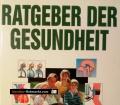 Ratgeber der Gesundheit. Von Otto A. Fischer