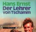 Der Lehrer von Tschamm. Von Hans Ernst (1960)