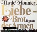 Liebe - Brot der Armen. Von Thyde Monnier