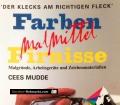 Farben, Malmittel, Firnisse. Von Cees Mudde (2004)