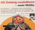Mit Salzteig modellieren. Von Pien Lemstra (1984)