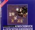 Christbaumschmuck und Geschenkanhänger. Von Maritta von Perbandt (1989)