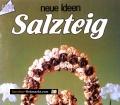 Salzteig. Von Gudrun Hettinger (1987)