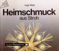 Heimschmuck aus Stroh. Von Inge Walz (1991)
