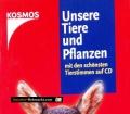 Unsere Tiere und Pflanzen. Von Kosmos Verlag (2002)