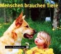 Menschen brauchen Tiere. Von Hademar Bankhofer (2010)