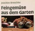Feingemüse aus dem Garten. Von Joachim Breschke (1988)