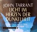 Licht im Herzen der Dunkelheit. Von John Tarrant (2000)
